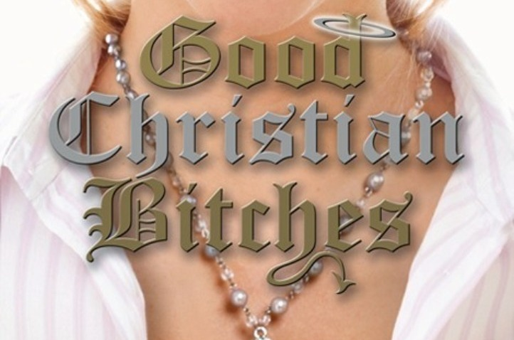 good christian bitches