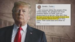 'Go Back': Trump Tweets at Congresswomen of Color