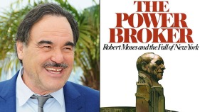 "Oliver Stone Bringing Robert Moses, ""The Power Broker,"" to TV"